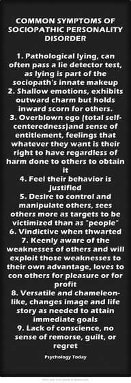 Common Symptoms of Sociopathic Personality Disorder - wow!  Lying and having no remorse or guilt.  Able to pass a lie detector test.  What a sad, miserable life.