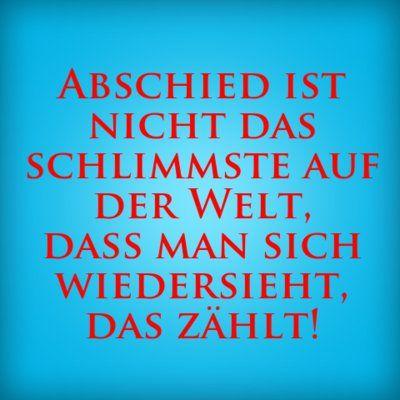 Abschied ist nicht das schlimmste auf der Welt, dass man sich wiedersieht, das zählt! | erdbeerlounge.de