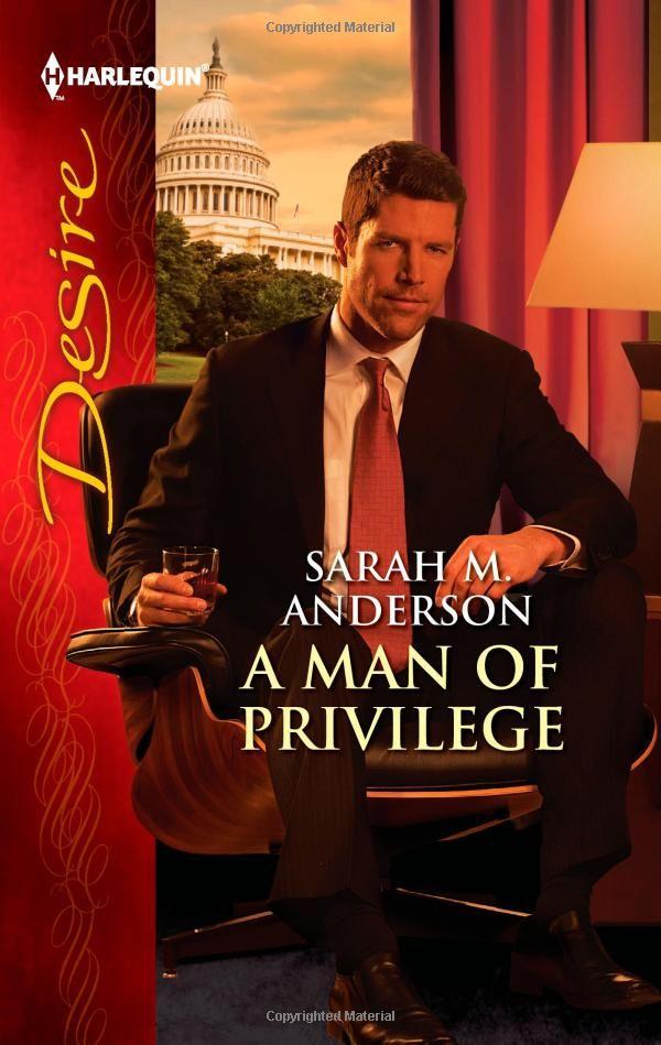 A Man of Privilege: Sarah M. Anderson: 9780373731848: Amazon.com: Books