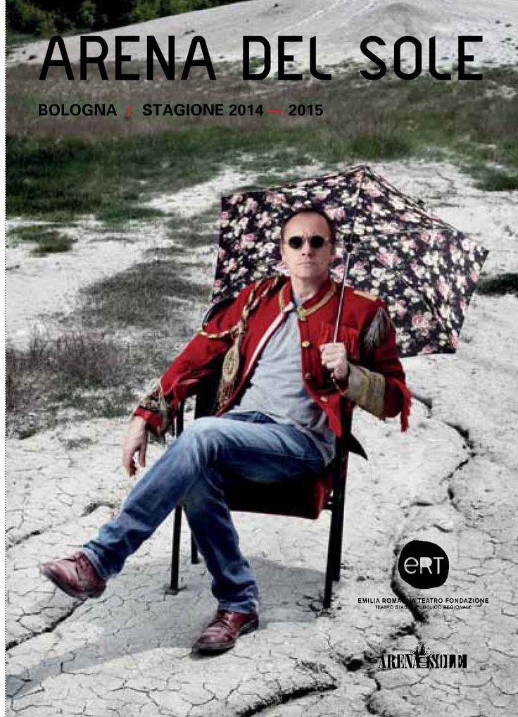Manifesto del teatro Arena del Sole, Bologna In foto Luca Lazzareschi Foto di Luca Del Pia