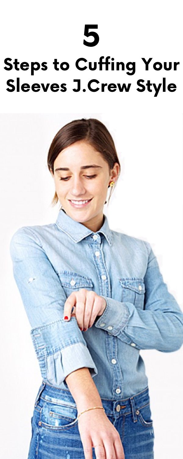 5 Steps to Cuffing Your Sleeves J.Crew Style