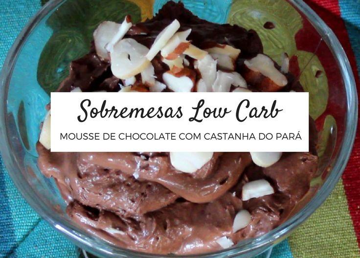 Sobremesa Low Carb | Mousse de Chocolate com Castanha do Pará