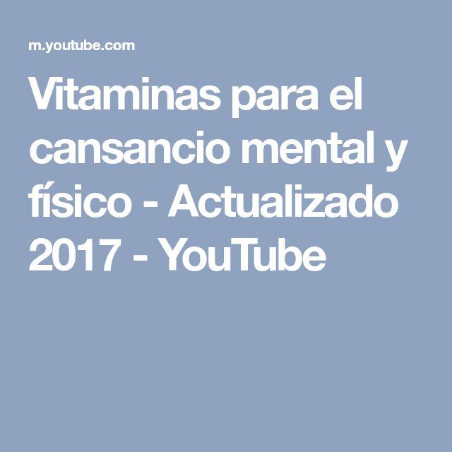 Vitaminas para el cansancio mental y físico - Actualizado 2017 - YouTube