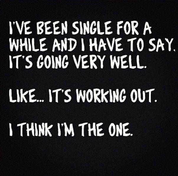 single life, haha!