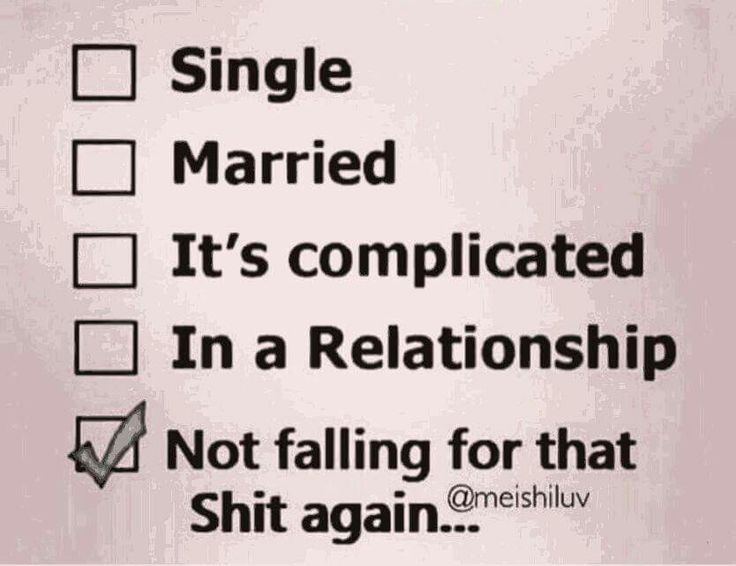 Lol remaining single. Feels good not having to deal with games an bullshit