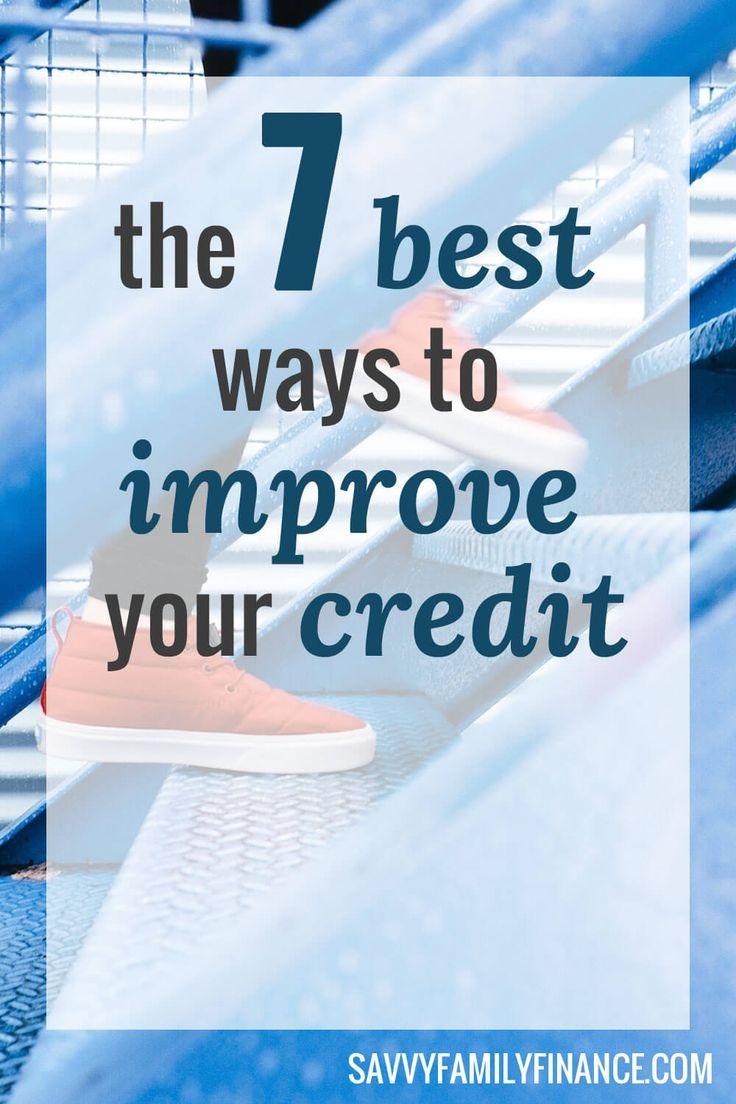 The 7 Best Ways To Improve Your Credit Build Creditcredit Scorecredit