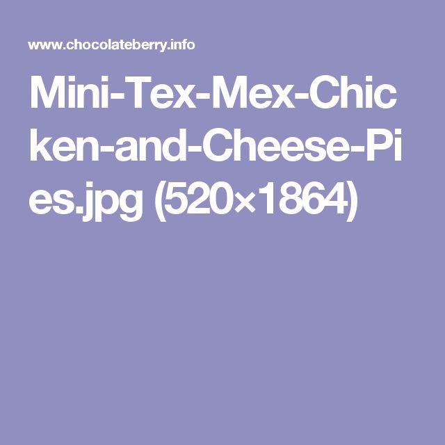Mini-Tex-Mex-Chicken-and-Cheese-Pies.jpg (520×1864)