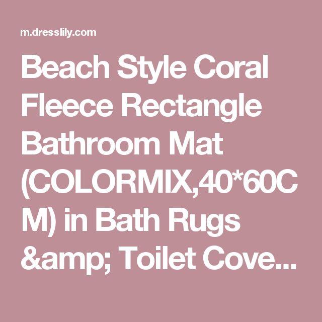 Beach Style Coral Fleece Rectangle Bathroom Mat (COLORMIX,40*60CM) in Bath Rugs & Toilet Covers   DressLily.com