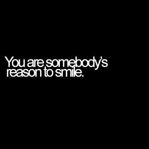 Jesteś czyimś powodem do uśmiechu!