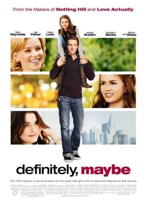 Definitely, Maybe (2008)- Ryan Reynolds, Isla Fisher, Abigail Breslin, Elizabeth Banks, Rachel Weisz.
