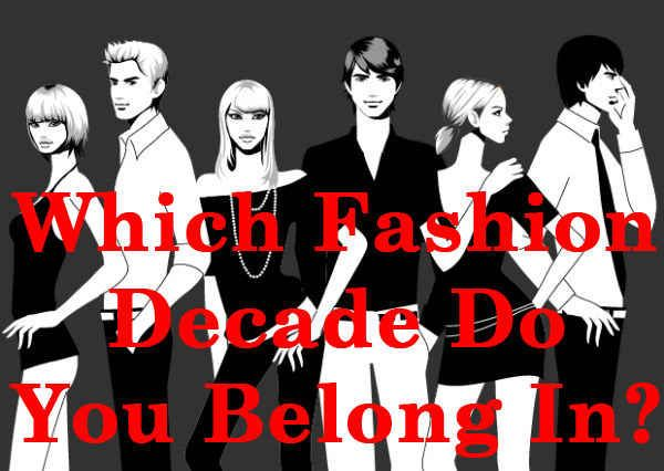 Which Fashion Decade Do You Belong In Quizzes 1950s And Fun Quizzes