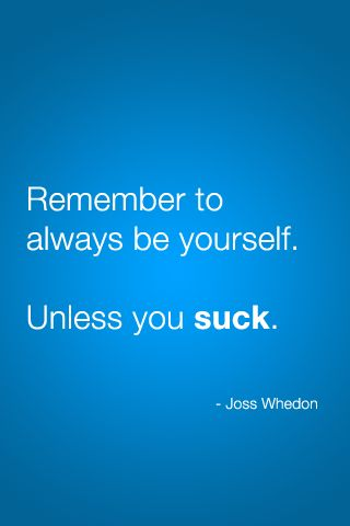 hehe: Giggle, Don T Suck, Joss Whedon, Quotes, Truth, Funny Stuff, Humor, Things