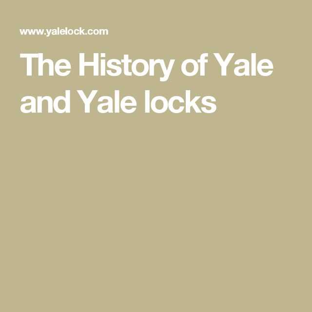 The History of Yale and Yale locks