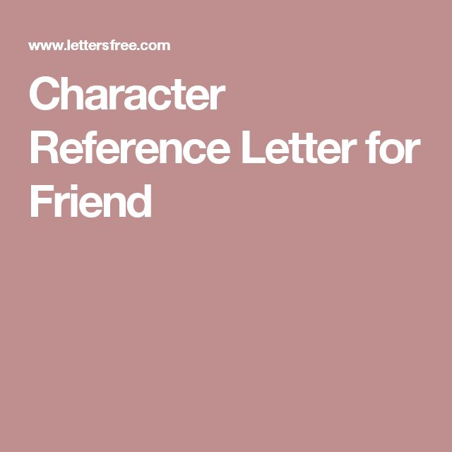 Character Reference Letter for Friend