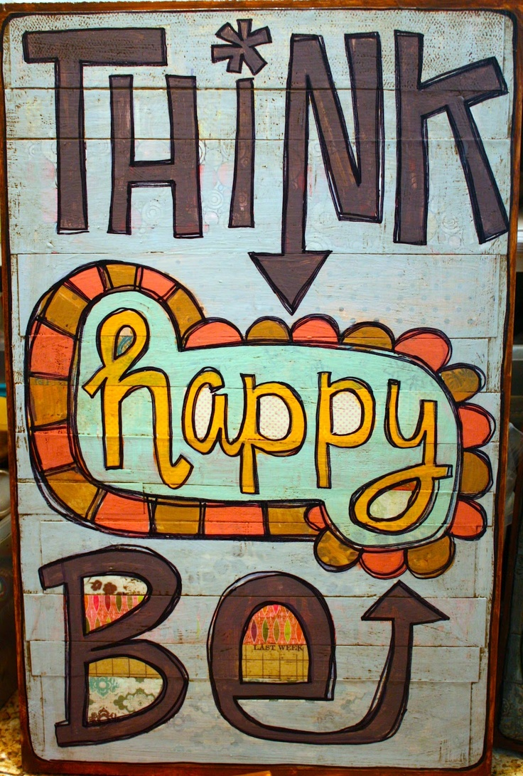 Think Happy, Be Happy: Crafts Ideas, Happy Quotes, Pictures Art, Quotes Happy, Artsy Fartsi, Art Ideas, Words Art, Wings Art, Words Quotes