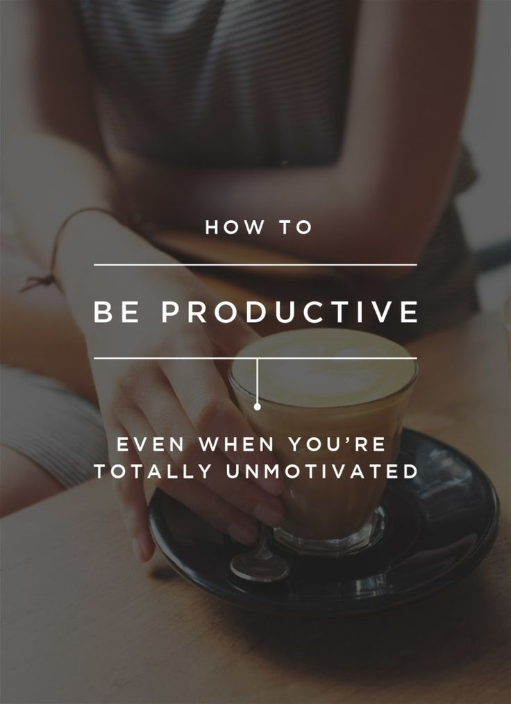 How to Be Productive Even When You're Totally Unmotivated. Do you have so much to do but not enough time? We lay out some tips on how to stay motivated and get shit done. Click through to read or repin to save for later!
