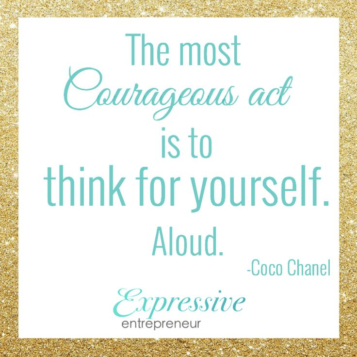 The most courageous act is to think for yourself. Aloud - Coco Chanel. #business…