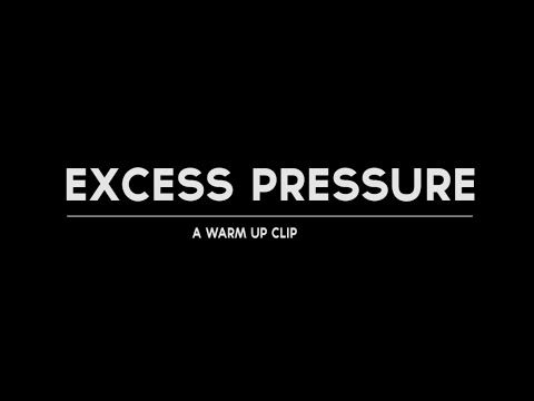 Excess Pressure / A Warm Up Clip - YouTube