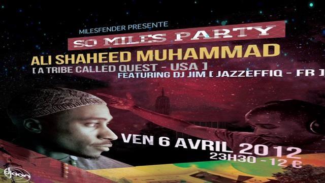 Milesfender présente  « ALI SHAHEED MUHAMMAD «   (A Tribe Called Quest / USA)     en Dj set pour la première fois au Djoon - Paris  Featuring DJ JIM ( Jazzeffiq - Fr )  Vendredi 6 Avril 2012  23h30 - 12 Euros