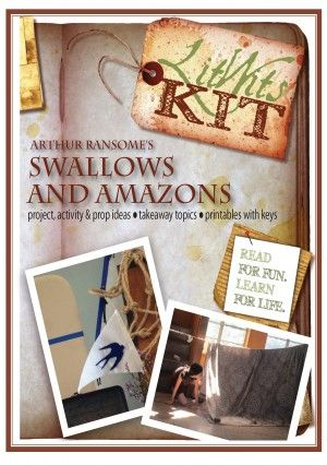 The LitWits Kit for Arthur Ransome's SWALLOWS AND AMAZONS - activity, project, & prop ideas - takeaway topics - printables & keys