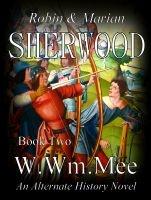Sherwood Bk II 'The Holy Land', an ebook by Wayne Mee at Smashwords