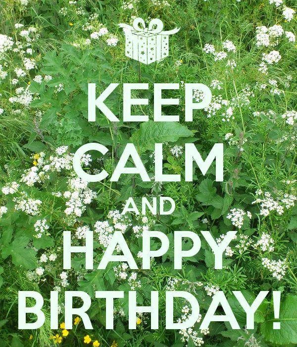 KEEP CALM AND HAPPY BIRTHDAY!