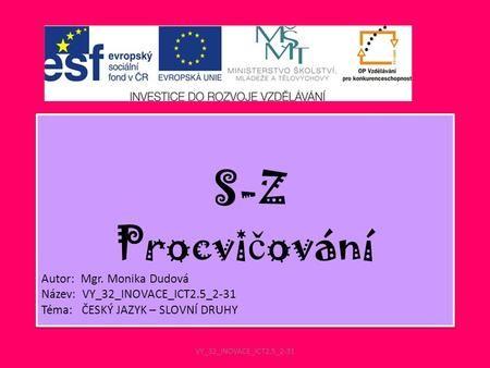 S-Z Procvičování Autor: Mgr. Monika Dudová