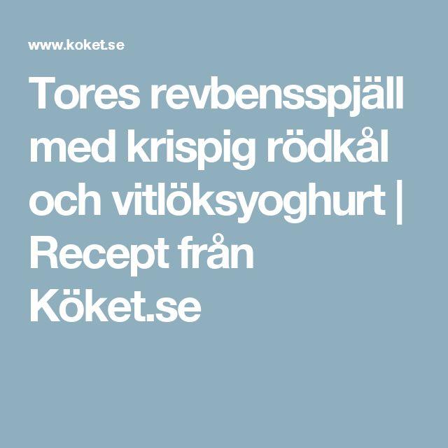 Tores revbensspjäll med krispig rödkål och vitlöksyoghurt | Recept från Köket.se