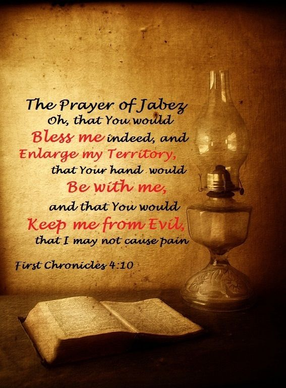 Jabez Cried Out To The God Of Israel Oh That You Would Bless Me And Enlarge My Territory Let Your Hand Be With Keep From Harm So I