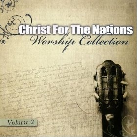 Worship Collection Volume 2: Christ For The Nations Music: MP3 Downloads