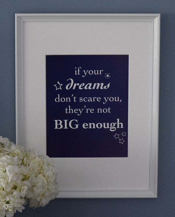 """""""If Your Dreams Don't Scare You"""" Art Print  We believe in dreaming big and that you can do anything you set your mind to. Our dreams are meant to challenge us and take us to new heights! Always shoot for the stars and never be afraid to push yourself further. No one ever achieved greatness by remaining in their comfort zone.    This 8""""x10"""" art print is a great reminder to keep thinking BIG and to not be discouraged by mediocrity."""