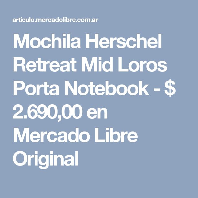 Mochila Herschel Retreat Mid Loros Porta Notebook - $ 2.690,00 en Mercado Libre Original
