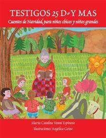 """""""Testigos 25D y mas"""", Marta Catalina Vanni Espinosa.  Cuentos de Navidad para niños chicos y grandes."""