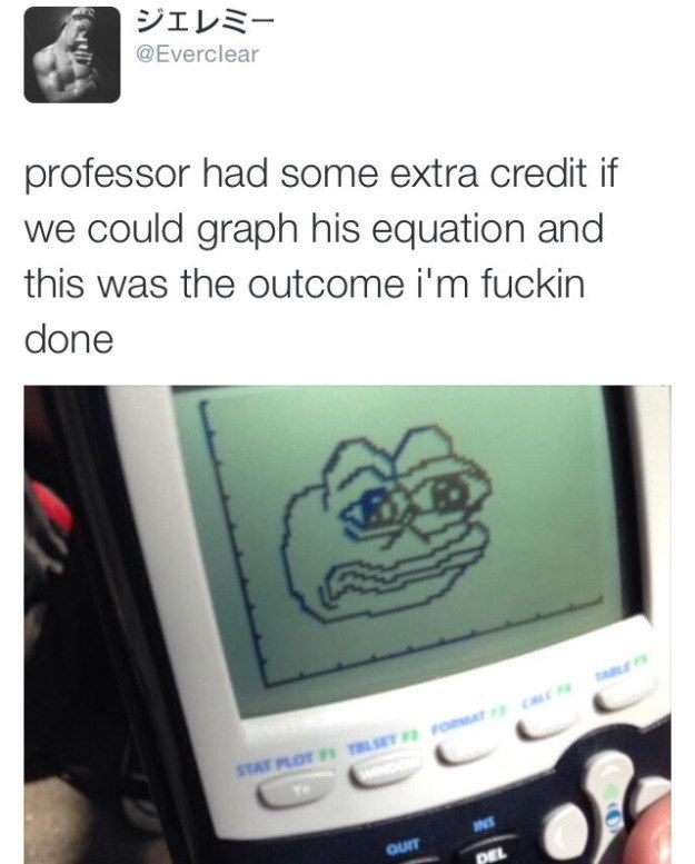 The teacher who trolled his students with math:   23 Teachers You Wish You Had As Your Teacher