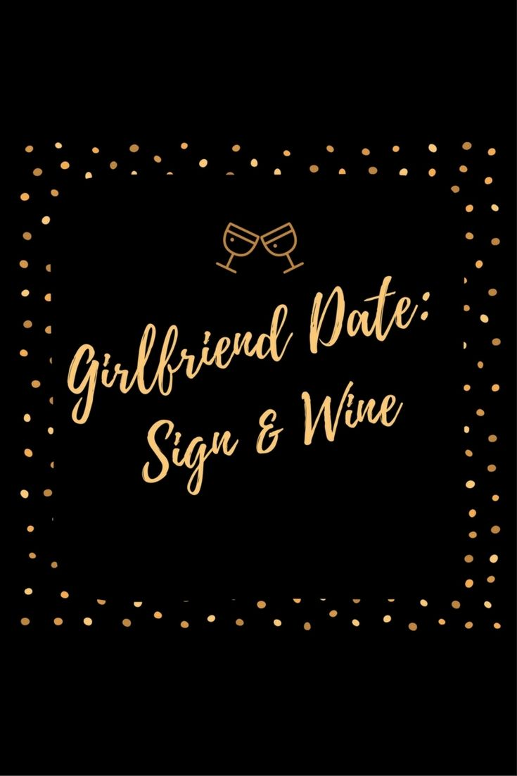 Smores and Sundresses - Girlfriend Date Sign & Wine #girlfrienddate #nightout #winery http://www.smoresandsundresses.ca/girlfriend-date-sign-wine/