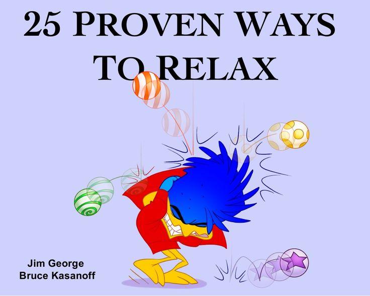 25-proven-ways-to-relax by Bruce Kasanoff via Slideshare