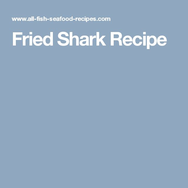 Fried Shark Recipe