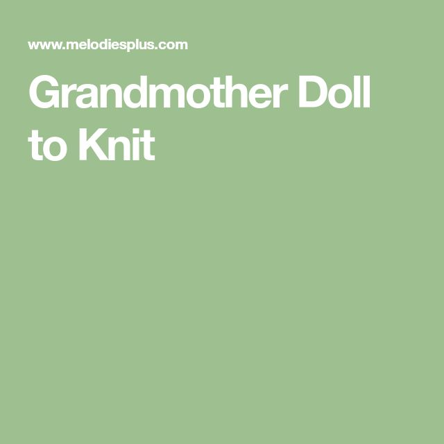 Grandmother Doll to Knit