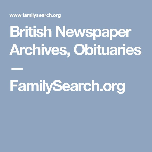 British Newspaper Archives, Obituaries — FamilySearch.org