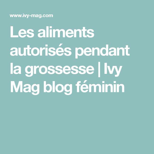Les aliments autorisés pendant la grossesse | Ivy Mag blog féminin