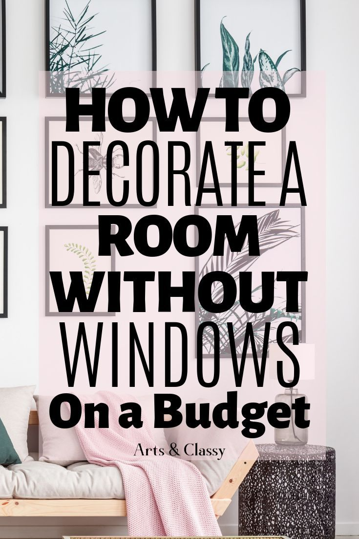 Room Ideas How To Decorate A Room Without Windows Apartment Decorating Rental Decorating On A Budget Rental House Decorating