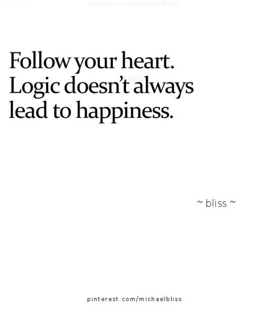 Follow Heart Or Mind Quotes: Best 25+ Follow Your Heart Ideas On Pinterest