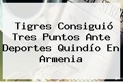http://tecnoautos.com/wp-content/uploads/imagenes/tendencias/thumbs/tigres-consiguio-tres-puntos-ante-deportes-quindio-en-armenia.jpg Noticias Rcn. Tigres consiguió tres puntos ante Deportes Quindío en Armenia, Enlaces, Imágenes, Videos y Tweets - http://tecnoautos.com/actualidad/noticias-rcn-tigres-consiguio-tres-puntos-ante-deportes-quindio-en-armenia/