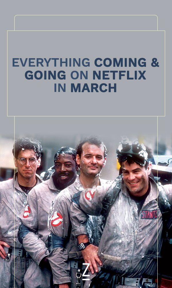 Find out everything coming and leaving Netflix in March.
