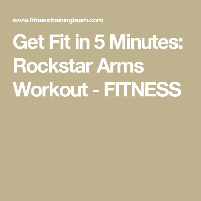 Get Fit in 5 Minutes: Rockstar Arms Workout - FITNESS