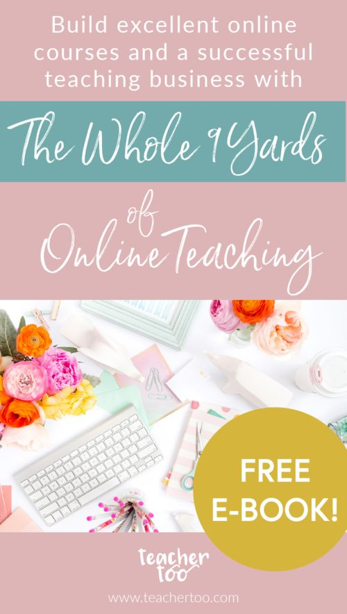 Free e-book on designing and developing online courses from TeacherToo - The Whole Nine Yards of Online Teaching