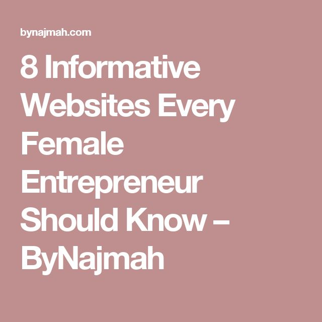 8 Informative Websites Every Female Entrepreneur Should Know – ByNajmah