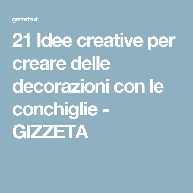 21 Idee creative per creare delle decorazioni con le conchiglie - GIZZETA