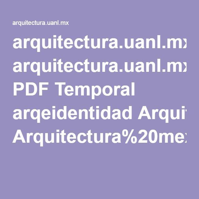 arquitectura.uanl.mx PDF Temporal arqeidentidad Arquitectura%20mexicana%20contemporanea.pdf