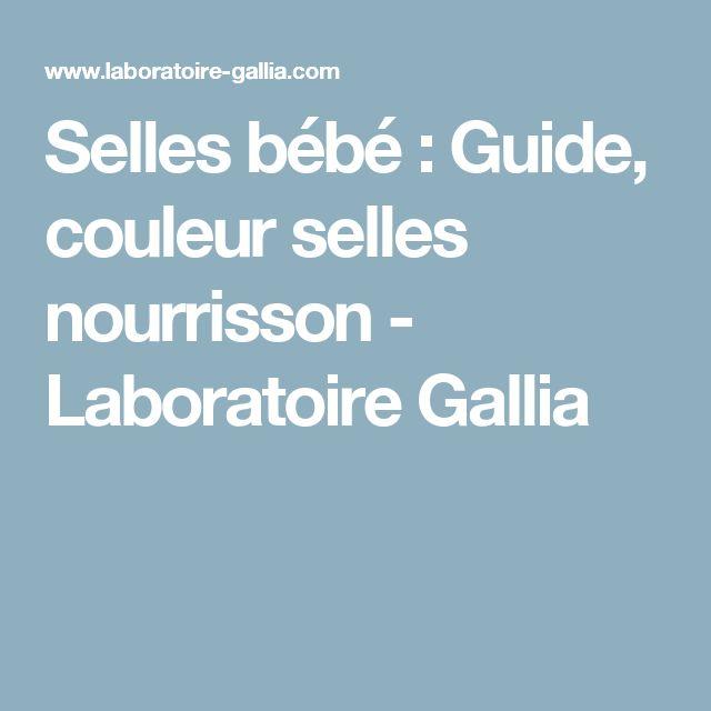 Selles bébé : Guide, couleur selles nourrisson - Laboratoire Gallia